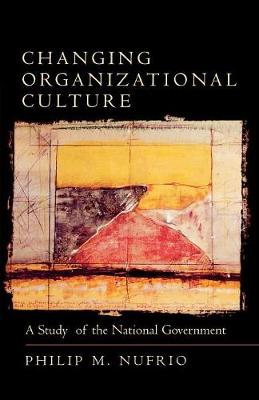 Changing Organizational Culture: A Study of the National Government (Paperback)