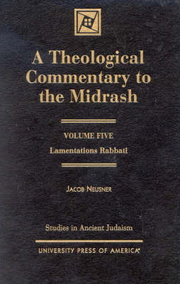 A Theological Commentary to the Midrash: Lamentations Rabbati - Studies in Judaism (Hardback)