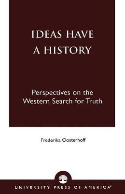 Ideas Have a History: Perspectives on the Western Search for Truth (Paperback)