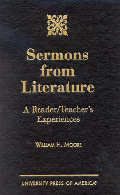 Sermons from Literature: A Reader/Teacher's Experiences (Hardback)