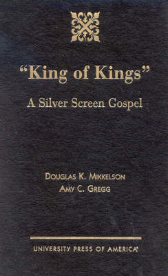 King of Kings: A Silver Screen Gospel (Hardback)