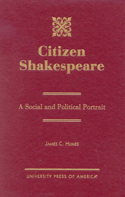Citizen Shakespeare: A Social and Political Portrait (Hardback)