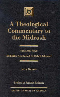 A Theological Commentary to the Midrash: Mekhilta Attributed to Rabbi Ishmael - Studies in Judaism 9 (Hardback)
