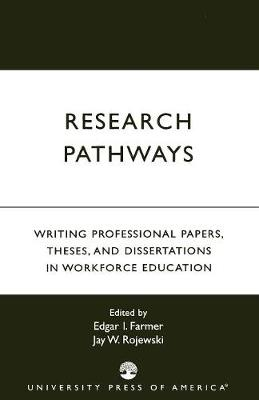 Research Pathways: Writing Professional Papers, Theses, and Dissertations in Workforce Education (Paperback)