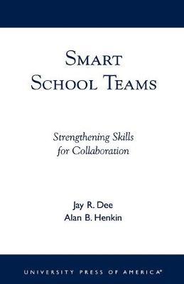 Smart School Teams: Strengthening Skills for Collaboration (Paperback)