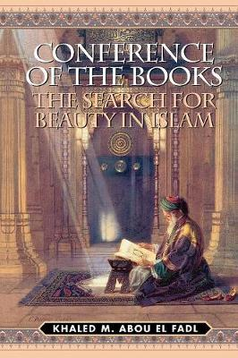 Conference of the Books: The Search for Beauty in Islam (Paperback)