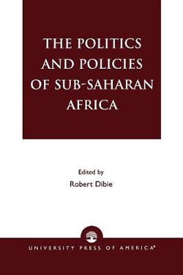 The Politics and Policies of Sub-Saharan Africa (Paperback)