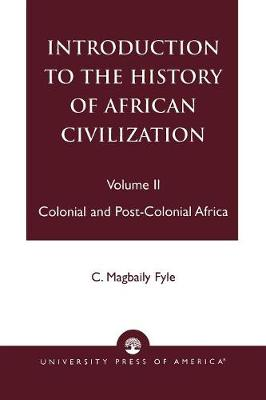Introduction to the History of African Civilization: Colonial and Post-Colonial Africa- Vol. II (Paperback)