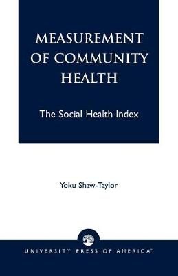 Measurement of Community Health: The Social Health Index (Paperback)