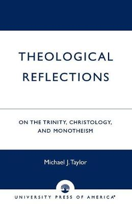 Theological Reflections: On the Trinity, Christology, and Monotheism (Paperback)