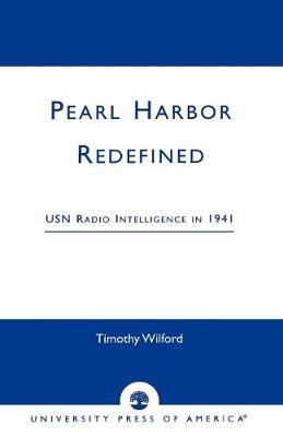 Pearl Harbor Redefined: USN Radio Intelligence in 1941 (Paperback)