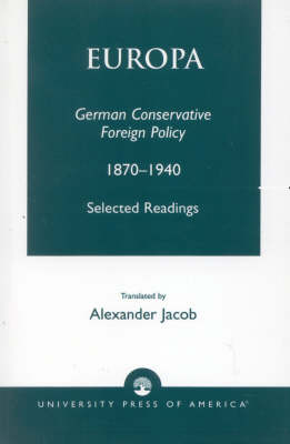 Europa: German Conservative Foreign Policy 1870-1940 (Paperback)