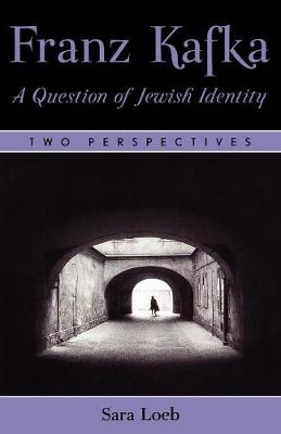 Franz Kafka: A Question of Jewish Identity: Two Perspectives (Paperback)