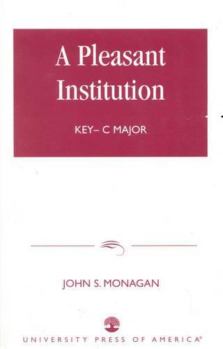 A Pleasant Institution: Key-C Major (Paperback)