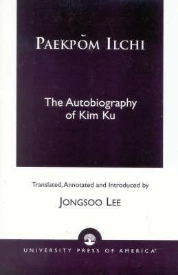Paekpom Ilchi: The Autobiography of Kim Ku (Paperback)