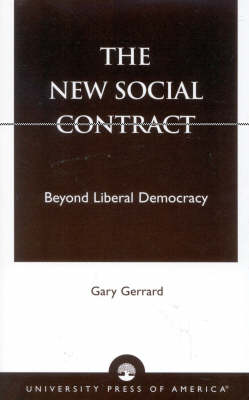 The New Social Contract: Beyond Liberal Democracy (Paperback)