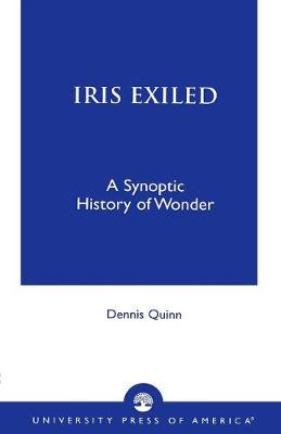 Iris Exiled: A Synoptic History of Wonder (Paperback)