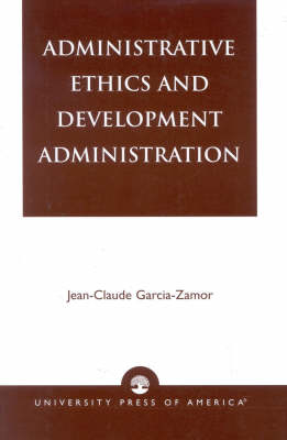 Administrative Ethics and Development (Paperback)