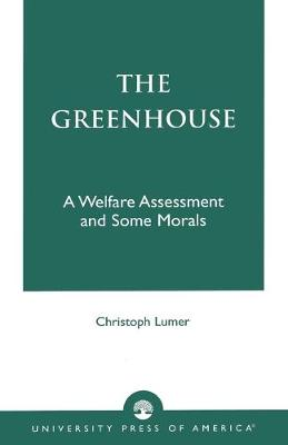 The Greenhouse: A Welfare Assessment and Some Morals (Paperback)