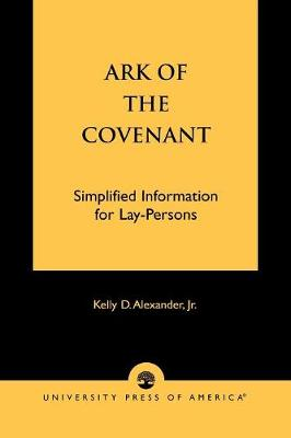Ark of the Covenant: Simplified Information for Lay-Persons (Paperback)