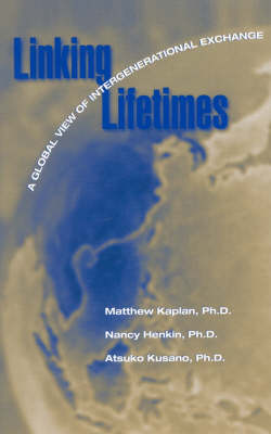 Linking Lifetimes: A Global View of Intergenerational Exchange (Paperback)