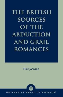 The British Sources of the Abduction and Grail Romances (Paperback)