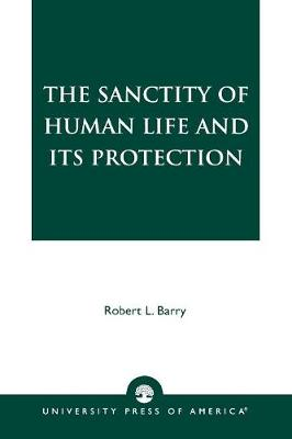 The Sanctity of Human Life and Its Protection (Paperback)