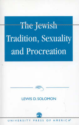 The Jewish Tradition, Sexuality and Procreation (Paperback)