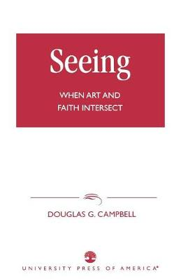 Seeing: When Art and Faith Intersect (Paperback)