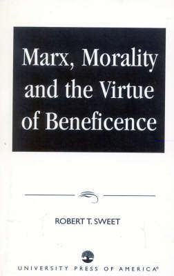 Marx, Morality and the Virtue of Beneficence (Paperback)