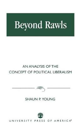 Beyond Rawls: An Analysis of the Concept of Political Liberalism (Paperback)