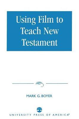 Using Film to Teach New Testament (Paperback)