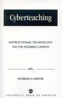Cyberteaching: Instructional Technology on the Modern Campus (Paperback)