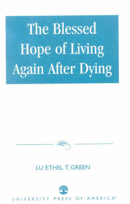 The Blessed Hope of Living Again after Dying (Paperback)