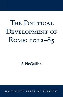 The Political Development of Rome: 1012-85 (Paperback)