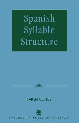 Spanish Syllable Structure (Paperback)