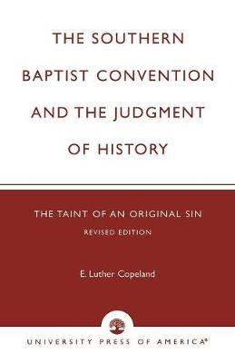 The Southern Baptist Convention and the Judgement of History: The Taint of an Original Sin (Paperback)