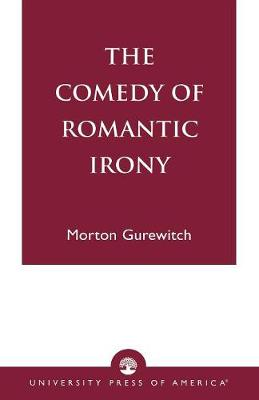 The Comedy of Romantic Irony (Paperback)