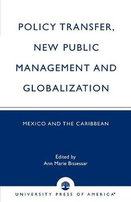 Policy Transfer, New Public Management and Globalization: Mexico and the Caribbean (Paperback)
