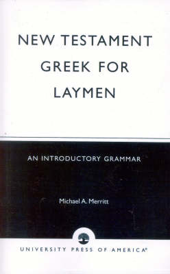New Testament Greek for Laymen: An Introductory Grammar (Paperback)