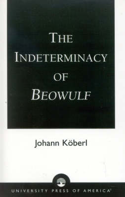 The Indeterminacy of Beowulf (Paperback)
