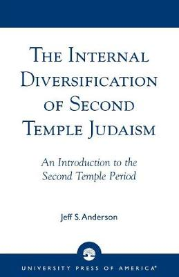 The Internal Diversification of Second Temple Judaism (Paperback)