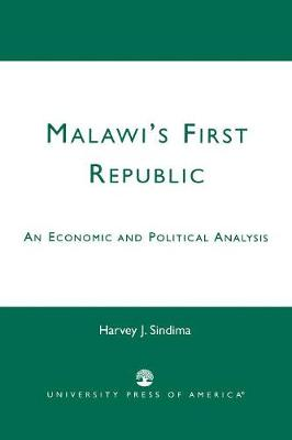 Malawi's First Republic: An Economic and Political Analysis (Paperback)