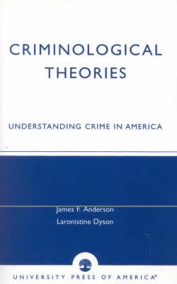 Criminological Theories: Understanding Crime in America (Paperback)
