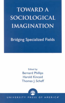 Toward a Sociological Imagination: Bridging Specialized Fields (Paperback)