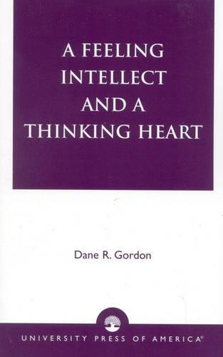 A Feeling Intellect and a Thinking Heart (Paperback)