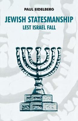 Jewish Statesmanship: Lest Israel Fall (Paperback)