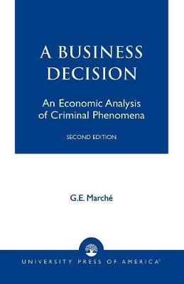 Murder as a Business Decision: An Economic Analysis of Criminal Phenomena (Paperback)