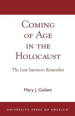 Coming of Age in the Holocaust: The Last Survivors Remember (Paperback)