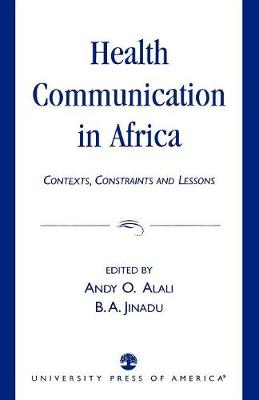 Health Communication in Africa: Contexts, Constraints and Lessons (Paperback)